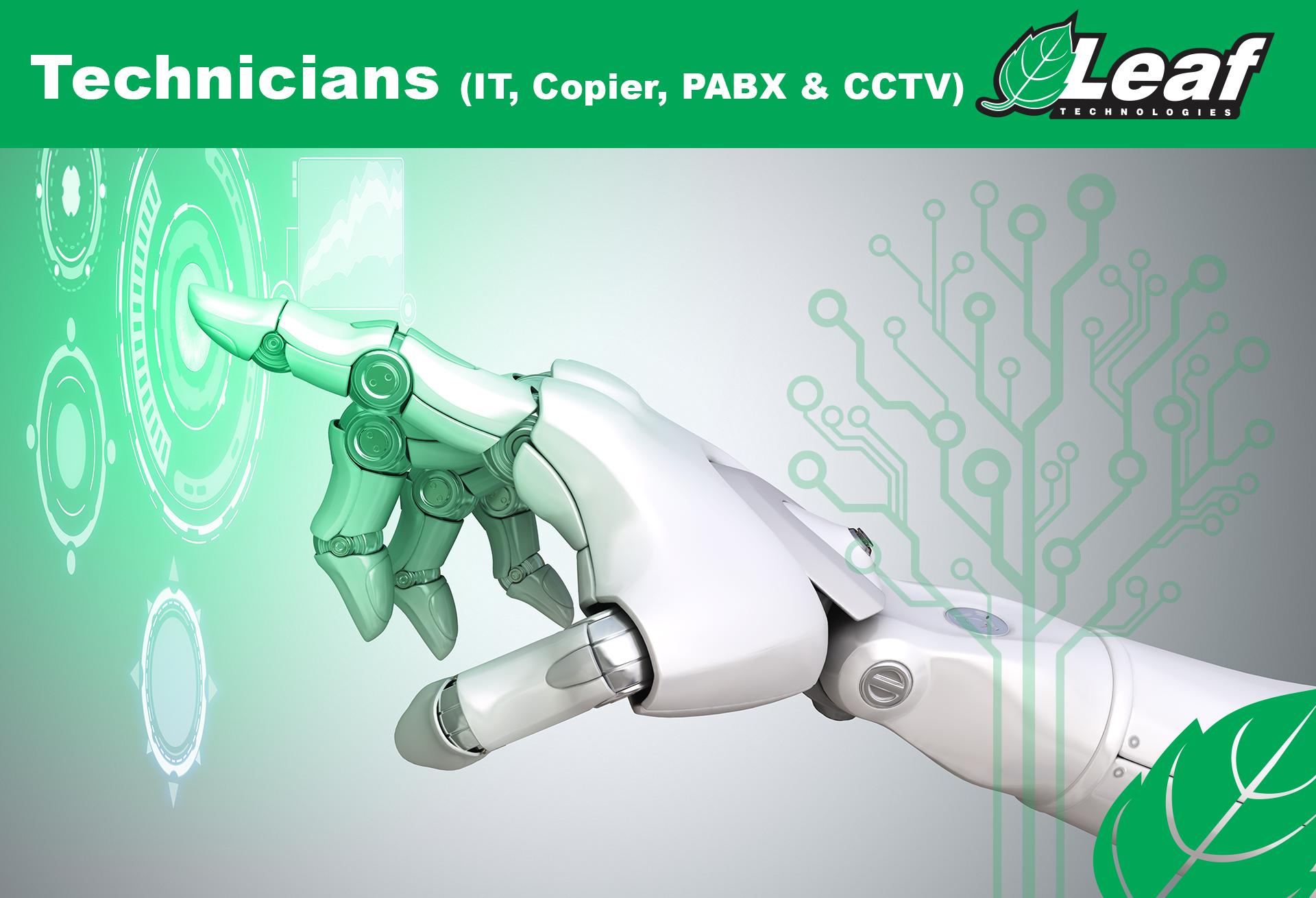 Technicians (IT, Copier, PABX & CCTV).